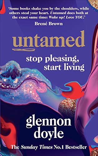 Untamed : Stop Pleasing, Start Living: THE NO.1 SUNDAY TIMES BESTSELLER