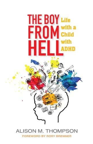 The Boy from Hell : Life with a Child with ADHD