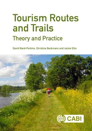 Tourism Routes and Trails : Theory and Practice