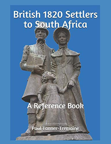 British 1820 Settlers to South Africa : A Reference Book