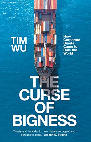 The Curse of Bigness : How Corporate Giants Came to Rule the World