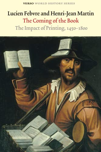 The Coming of the Book : The Impact of Printing, 1450 - 1800