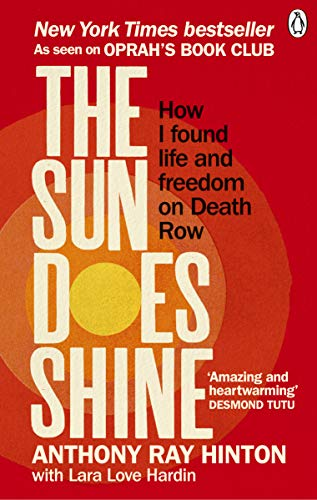 The Sun Does Shine : How I Found Life and Freedom on Death Row (Oprah's Book Club Summer 2018 Selection)