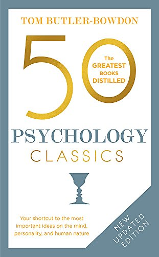 50 Psychology Classics : Your shortcut to the most important ideas on the mind, personality, and human nature