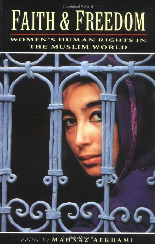 Faith and Freedom : Women's Human Rights in the Muslim World
