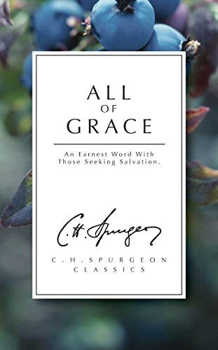 All of Grace : An earnest word with those seeking salvation