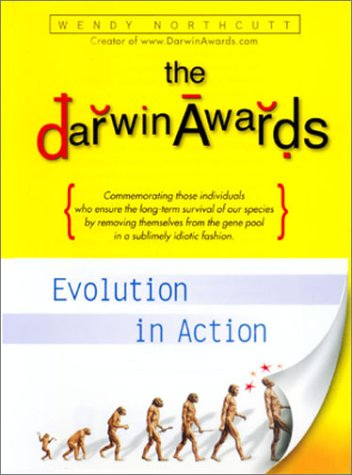 The Darwin Awards : Evolution in Action