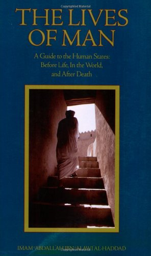 The Lives of Man : Guide to the Human States - Before Life, in the World and After Death