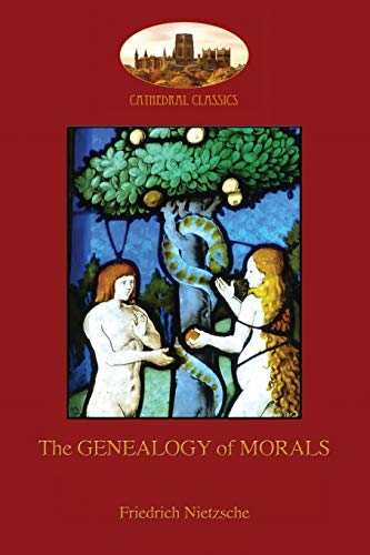 The Genealogy of Morals : With Editor's Comment and Biographical Note on Author (Aziloth Books)