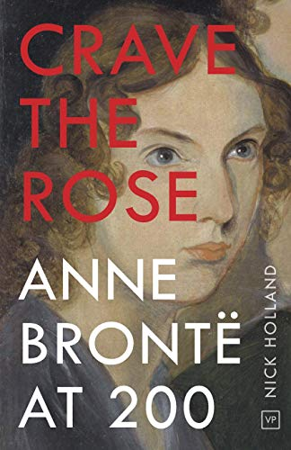 Crave the Rose : Anne Bronte at 200