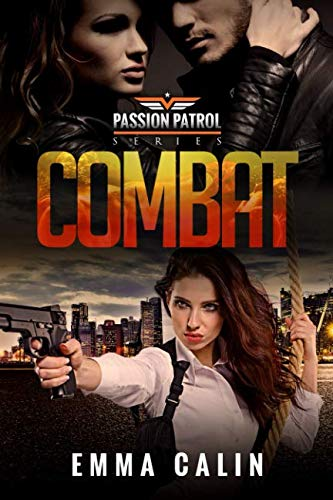 Combat : A Passion Patrol Novel - Police Detective Fiction Books with a Strong Female Protagonist