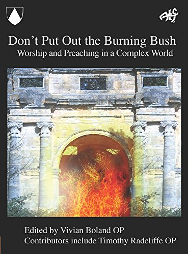 Don't Put Out the Burning Bush : Worship and Preaching in a Complex World