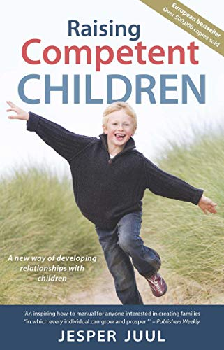 Raising Competent Children : A new way of developing relationships with children