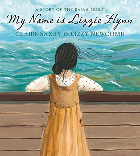 My Name is Lizzie Flynn : A Story of the Rajah Quilt