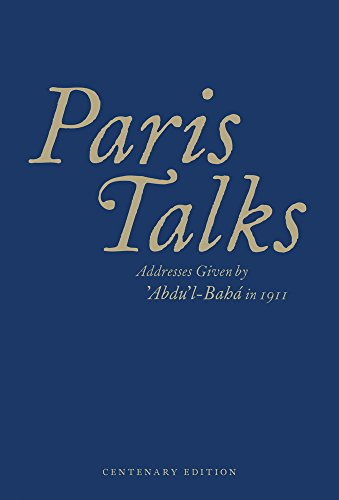 Paris Talks : Addresses Given by 'abdu'l-Baha in 1911