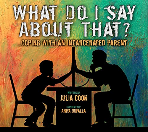 What Do I Say about That? : Coping with an Incarcerated Parent