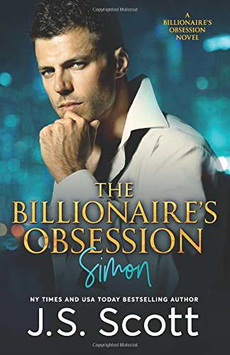 The Billionaire's Obsession : The Complete Collection: Mine for Tonight, Mine for Now, Mine Forever, Mine Completely