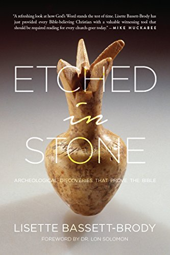 Etched in Stone : Archeological Discoveries that Prove the Bible