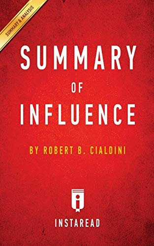 Summary of Influence : by Robert B. Cialdini - Includes Analysis