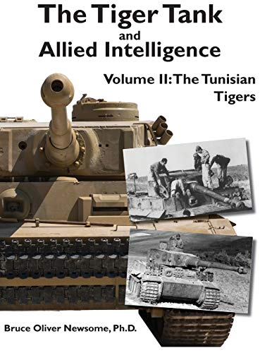 The Tiger Tank and Allied Intelligence : The Tunisian Tigers