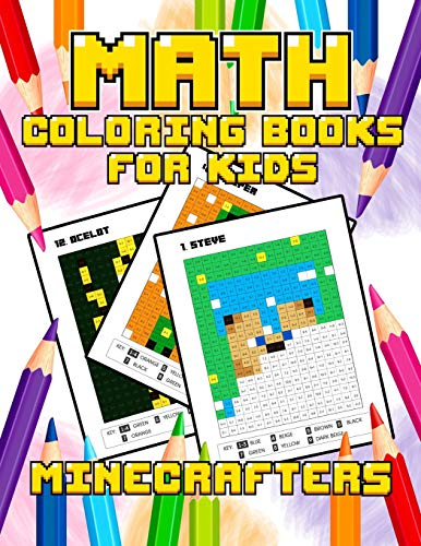 Math Coloring Books for Kids : Coloring Book for Minecrafters: The Best Relaxing Color by Number Pixel Art Game - Math Activities Addition Subtraction Workbook (Amazing Jumbo Activity Book Grade 1-3, Ages 2-4, 4-8, 9-12, Boys, Girls, Teen & Adults) (Unoffi