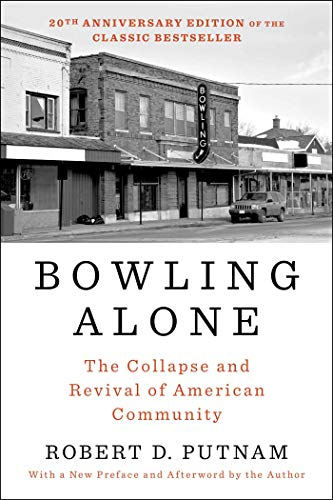 Bowling Alone: Revised and Updated : The Collapse and Revival of American Community