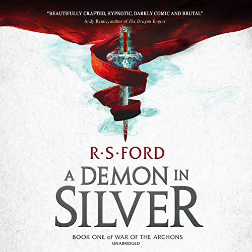 A Demon in Silver : Book One of War of the Archons