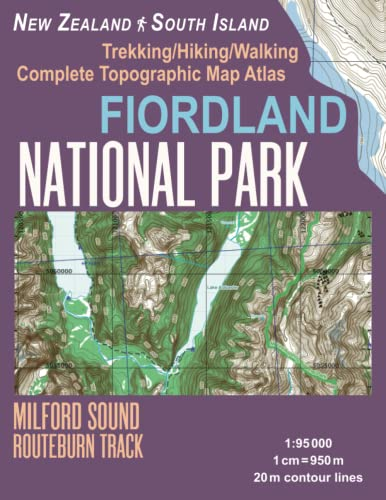Fiordland National Park Trekking/Hiking/Walking Complete Topographic Map Atlas Milford Sound Routeburn Track New Zealand South Island 1 : 95000: Great Trails & Walks Info for Hikers, Trekkers, Walkers