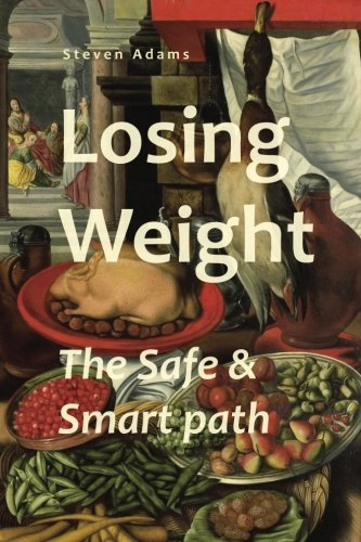 Losing Weight : The Safe & Smart Path