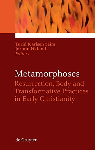 Metamorphoses : Resurrection, Body and Transformative Practices in Early Christianity
