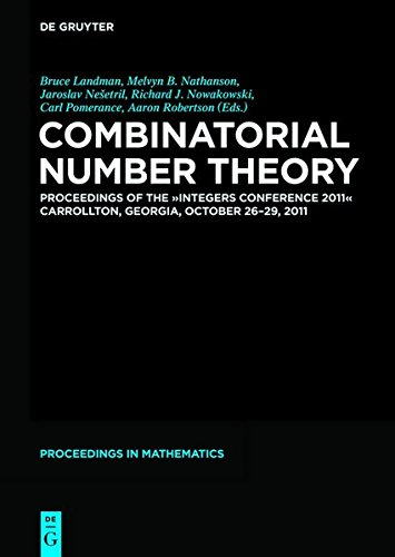 """Combinatorial Number Theory : Proceedings of the """"Integers Conference 2011"""", Carrollton, Georgia, USA, October 26-29, 2011"""