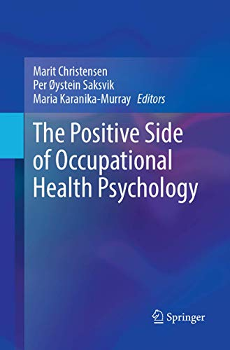 The Positive Side of Occupational Health Psychology