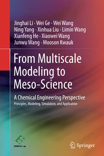 From Multiscale Modeling to Meso-Science : A Chemical Engineering Perspective