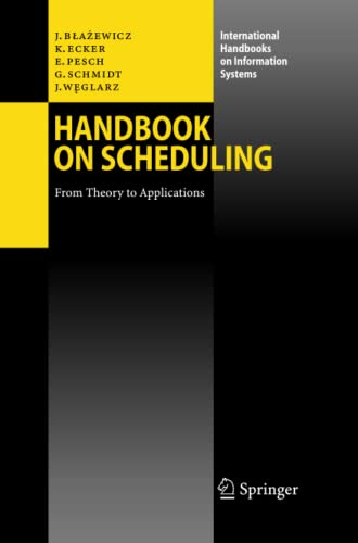 Handbook on Scheduling : From Theory to Applications