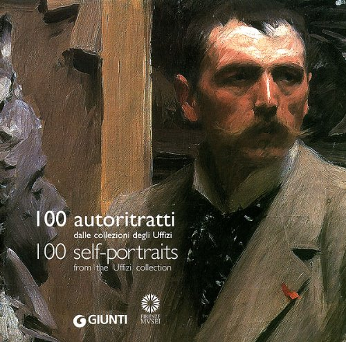 100 Self-portraits : From the Uffizi Collection