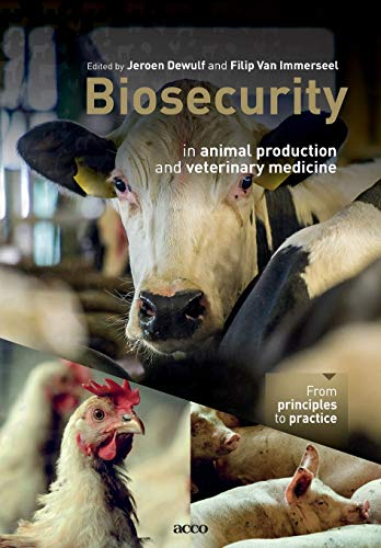 Biosecurity in animal production and veterinary medicine : From principles to practice