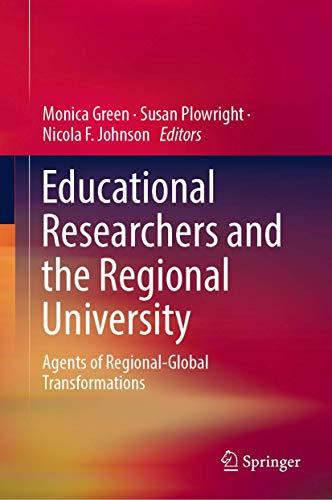 Educational Researchers and the Regional University : Agents of Regional-Global Transformations