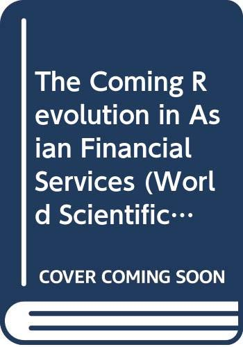 Coming Revolution In Asian Financial Services, The